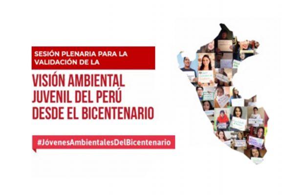 Jóvenes de todo el país participan en la construcción de la Visión Ambiental Juvenil del Perú desde el bicentenario y creación de comisión sectorial de jóvenes